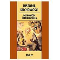 Historia duchowości. Tom 4. Duchowość średniowiecza