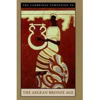 Cambridge Companion to the Aegean Bronze Age