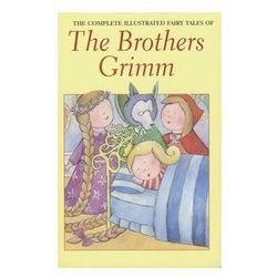 Complete Illustrated Fairy Tales of the Brothers Grimm