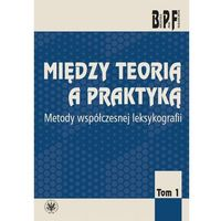 Między teorią a praktyką. Tom 1 - No author - ebook