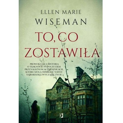 To, co zostawiła - Ellen Marie Wiseman - ebook
