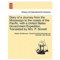 Diary of a Journey from the Mississippi to the Coasts of the Pacific, with a United States Government Expedition. Translated by Mrs. P. Sinnett. Vol.