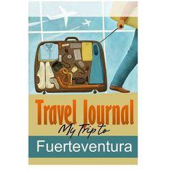 Travel Journal: My Trip to Fuerteventura