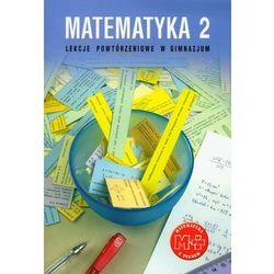 Matematyka z plusem. Klasa 2. Lekcje powtórzeniowe (opr. miękka)