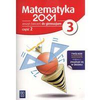 MATEMATYKA 2001 3 GIMNAZJUM ĆWICZENIA CZĘŚĆ 2 2013 (opr. miękka)