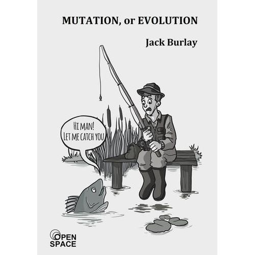 Mutation, or evolution - Jack Burlay (MOBI)