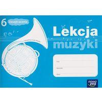 Lekcja Muzyki. Klasa 6. Ćwiczenia. Szkoła Podstawowa (opr. miękka)
