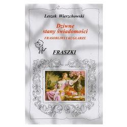 Dziwne stany świadomości Fraszki '13 - Leszek Wierzchowski (opr. twarda)