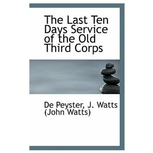 Last Ten Days Service of the Old Third Corps
