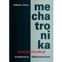 Mechatronika. Laboratorium wyd.2008 (opr. miękka)