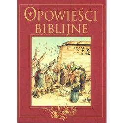 Opowieści biblijne - Praca zbiorowa (opr. twarda)