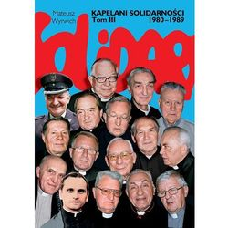 Kapelani Solidarności 1980-1989 t.3 (opr. twarda)