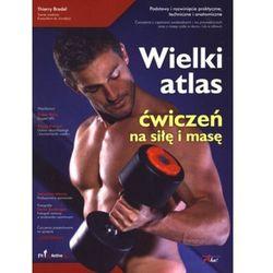 Wielki atlas ćwiczeń na siłę i masę (opr. miękka)