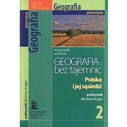 Geografia GIM KL 2. Podręcznik. Geografia bez tajemnic. Polska i jej sąsiedzi (opr. miękka)