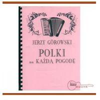 Polki na każdą pogodę J. Górowski (opr. miękka)