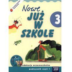Nowe. Już w szkole. Klasa 3, szkoła podstawowa, część 1. Podręcznik (+CD) (opr. miękka)
