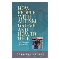 EBOOK How People with Autism Grieve, and How to Help