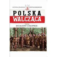Bataliony Chłopskie - Wysyłka od 4,99 - porównuj ceny z wysyłką (opr. twarda)
