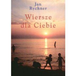 Wiersze dla Ciebie - Jan Rychner (opr. miękka)