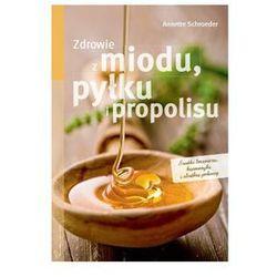 Zdrowie z miodu pyłku i propolisu