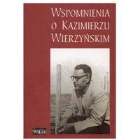Wspomnienia o Kazimierzu Wierzyńskim