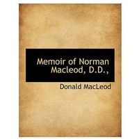 Memoir of Norman MacLeod, D.D.,