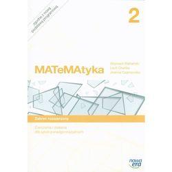 Matematyka. Szkoła ponadgimnazjalna. Część 2. Ćwiczenia i zadania. Zakres rozszerzony. (opr. broszurowa)