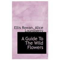 Guide to the Wild Flowers