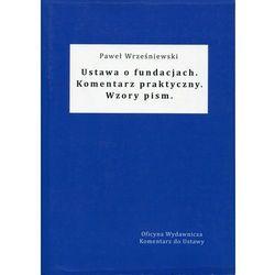 Ustawa o fundacjach Komentarz praktyczny