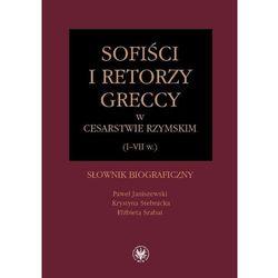 Sofiści i retorzy greccy w cesarstwie rzymskim (I-VII w.). Słownik biograficzny (opr. twarda)