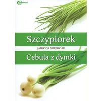 Szczypiorek Cebula z dymki (opr. broszurowa)