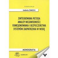 Zintegrowana metoda analizy niezawodności funkcjonowania i bezpieczeństwa systemów zaopatrzenia w wodę (opr. miękka)