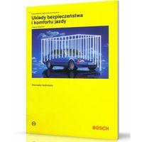 Bosch. Układy bezpieczeństwa i komfortu jazdy (opr. broszurowa)