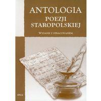 Antologia poezji staropolskiej. Wydanie z opracowaniem (opr. miękka)