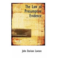 Law of Presumptive Evidence