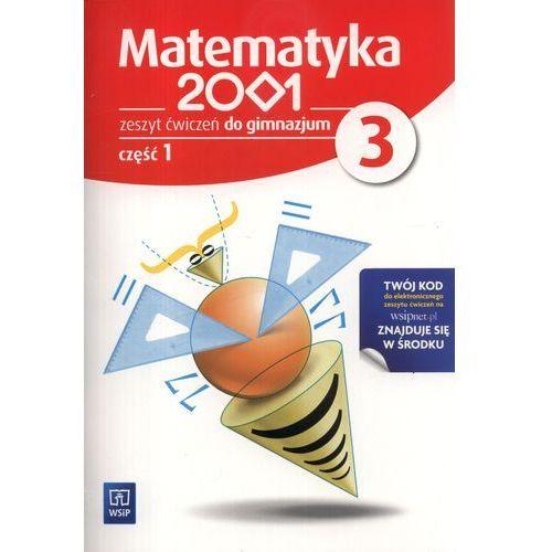 Matematyka 2001. Klasa 3. Zeszyt ćwiczeń. Część 1 (opr. miękka)