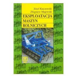 Eksploatacja maszyn rolniczych Podręcznik