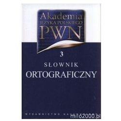 Akademia Języka Polskiego PWN 3. Słownik ortograficzny