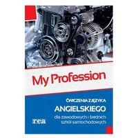 My Profession ćwiczenia z języka angielskiego dla zawodowych i średnich szkół samochodowych (opr. miękka)