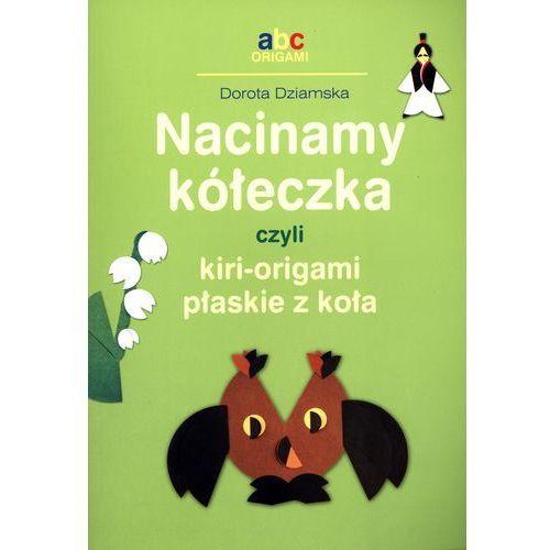 Nacinamy kółeczka czyli kiri-origami płaskie z koła (opr. miękka)