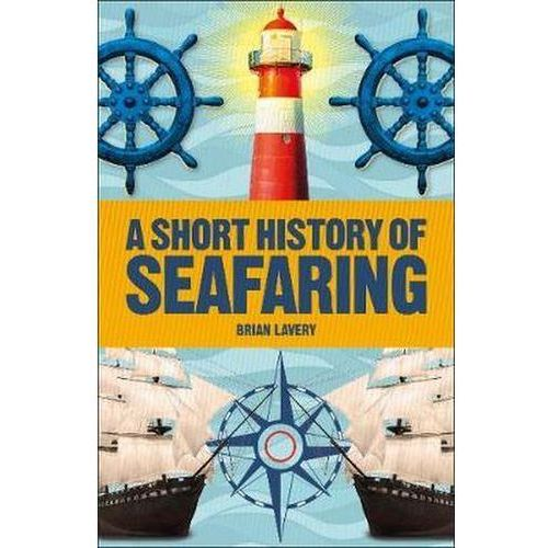 A Short History of Seafaring Lavery Brian