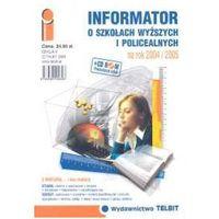 Informator o szkołach wyższych i policealnych na rok 2004/2005 + CD