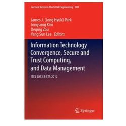 Information Technology Convergence, Secure and Trust Computing, and Data Management
