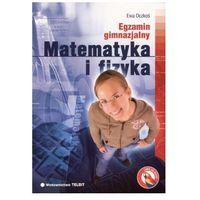 Ewa Oczkoś - Egzamin gimnazjalny. Matematyka i fizyka (opr. miękka)
