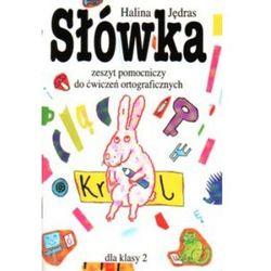 Słówka Zeszyt pomocniczy do ćwiczeń ortograficznych dla klasy 2 (opr. miękka)
