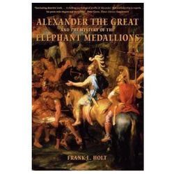 Alexander the Great and the Mystery of the Elephant Medallio