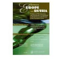 Between Europe and Russia. Problems of Development and Transborder Co-operation in North-Eastern Borderland of the European Union