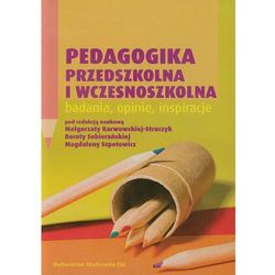Pedagogika przedszkolna i wczesnoszkolna badania, opinie, inspiracje (opr. miękka)