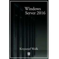 Biblia Windows Server 2016. Podręcznik Administratora - ebook