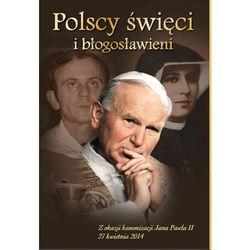 Polscy święci i błogosławieni - Dostępne od: 2013-11-22 (opr. miękka)